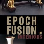 Eclectic Epoch Fusion Interior Design Style Expertise & Products by FORBELI Home, London